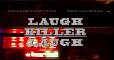 Laugh Killer Laugh stars William Forsythe, Bianca Hunter, Tom Sizemore, Larry Romano, Robert MacNaughton, and Victor Colicchio.