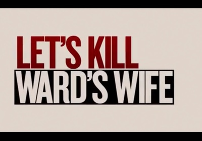 Let's Kill Ward's Wife starring Patrick Wilson, Scott Foley, Amy Acker, Marika Dominczyk, Donald Faison, Dagmara Dominczyk, Nicollette Sheridan, Greg Grunberg, James Carpinello, and Joe Hardesty.