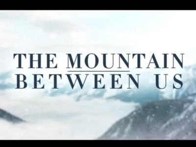 The Mountain Between Us, starring Idris Elba, Kate Winslet, Beau Bridges, and Dermot Mulroney.